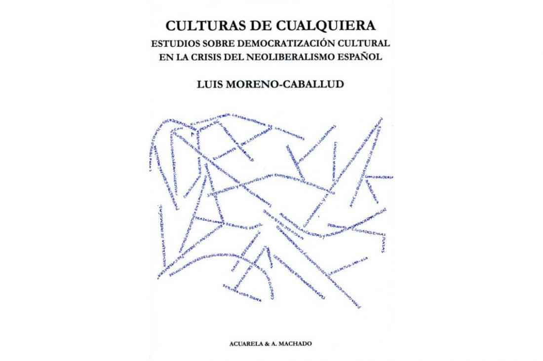Experimentos hacia una igualdad radical. Culturas de cualquier de Luis Moreno-Caballud